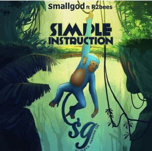 Simple Instruction by Smallgod ft R2bees