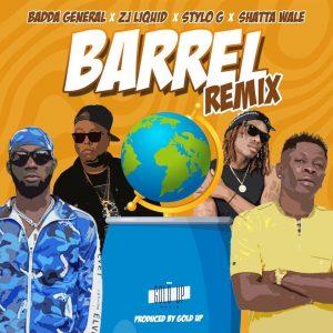 Barrel Remix by Badda General, Zj Liquid, Stylo G x Shatta Wale