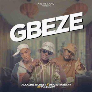 Gbeze by Alkaline Richest x Asare Richway ft Tulenkey