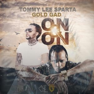 On & On by Tommy Lee Sparta ft Gold Gad