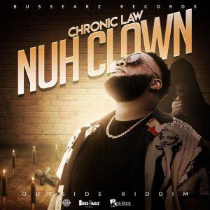 Nuh Clown by Chronic Law