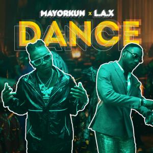 Dance (Oppo) Mayorkun Ft. L.A.X