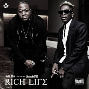 Rich Life by Shatta Wale ft Disastrous