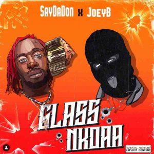 Glass Nkoaa by SayDaDon x Twene Jonas Ft Joey B