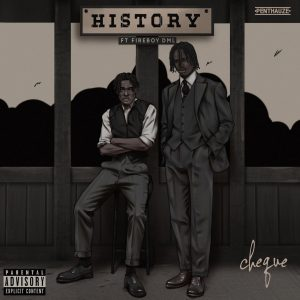 History by Cheque ft Fireboy DML
