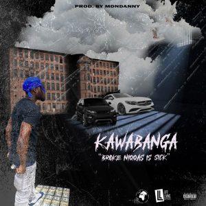 Kawabanga - Broke Niggas Is Sick