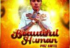 Beautiful Human by Vybz Kartel