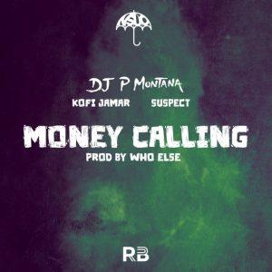 P Montana - Money Calling Ft Kofi Jamar x Suspect OTB