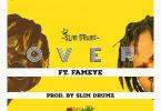 Over by Slim Drumz ft Fameye