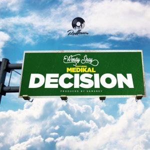 Wendy Shay - Decision Ft Medikal