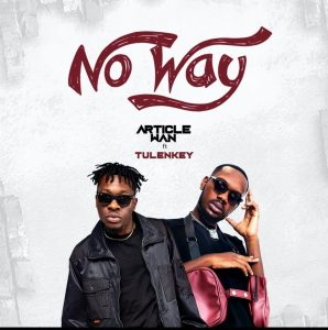 Article Wan – No Way ft Tulenkey