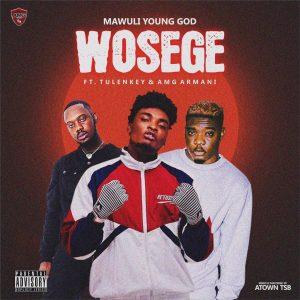 Mawuli Younggod – Wosege ft. Tulenkey & Amg Armani