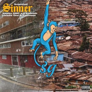 Smallgod - Sinner Ft O'Kenneth, Headie One, Kwaku DMC x LP2Loose