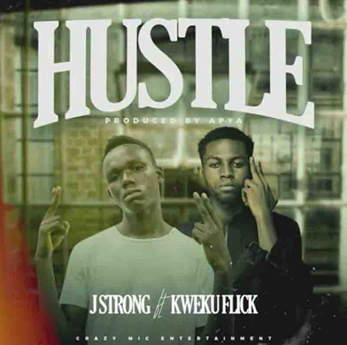 hustle by j strong ft kweku flick