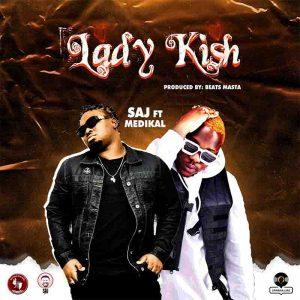 SAJ - Lady Kish ft. Medikal