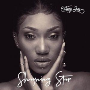 Wendy Shay - Shayning Star [Full Album]
