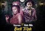 Kanea – Back To Yuh ft. Shatta Wale