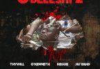 Thywill - Odeeeshi 2 Ft O'Kenneth, Reggie x Jay Bahd