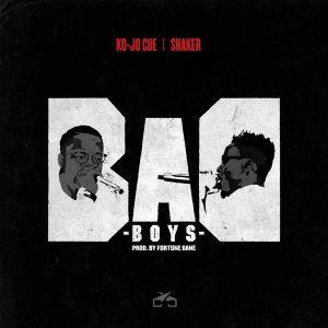 Ko-Jo Cue x Shaker – Bad Boys