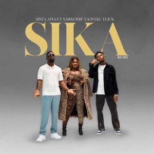 Sista Afia – Sika Remix Ft Sarkodie x Kweku Flick