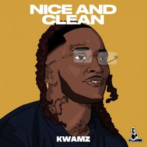 Kwamz – Nice And Clean
