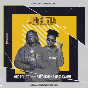 King Paluta - Lifestyle Ft Strongman