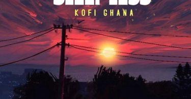 kofi ghana – sleepless