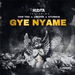 Kudita – Gye Nyame Ft Yaw Tog
