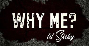 lil sticky – why me