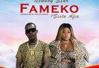NewBoy Star – Fameko Ft Sista Afia