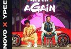 Novo – Never Again Ft Ypee