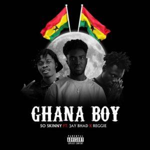 So Skinny – Ghana Boy Ft Jay Bahd & Reggie