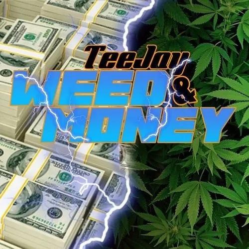 teejay – weed & money