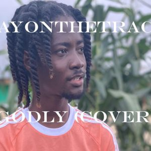 Dayonthetrack - Godly (Cover)