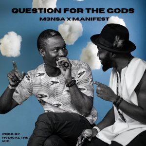 M3na - Questions For The gods Ft M.anifest