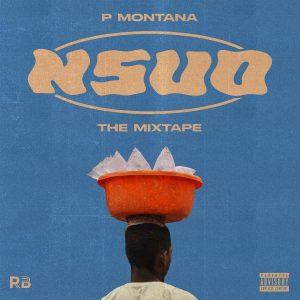 P Montana - Nsuo: The Mixtape [Full Album]