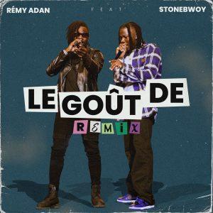 Remy Adan - Le Gout De Remix Ft Stonebwoy