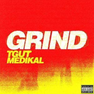 Medikal x TGUT - Grind