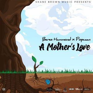 Popcaan – A Mother's Love Ft Beres Hammond