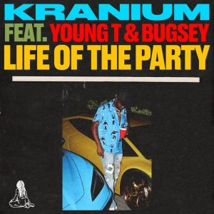 Kranium – Life of The Party Ft Young T & Bugsey