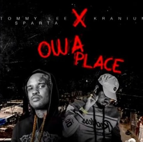tommy lee sparta – owa place ft kranium