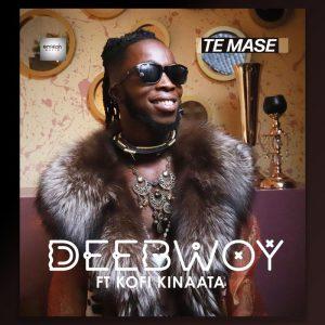 DeeBwoy – Te Mase Ft Kofi Kinaata