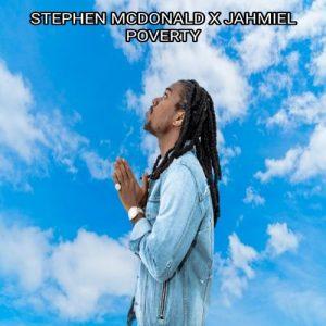 Jahmiel x Stephen McDonald – Poverty