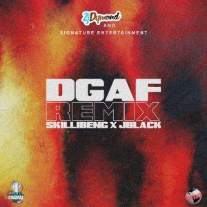 Skillibeng - DGAF Remix Ft Ft Jblack X ZJ Dymond