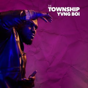 The Township – Yvng Boi
