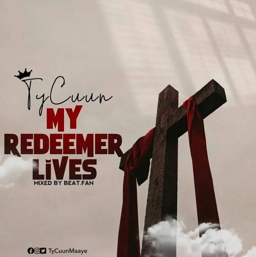 tycuun – my redeemer lives