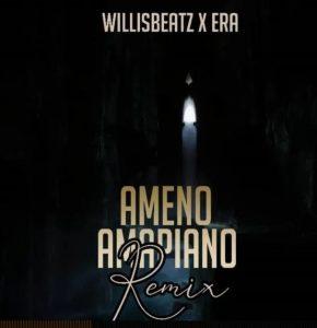 WillizBeatz x Era - Ameno Amapiano Remix