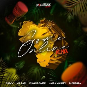 Chivv - Come Online Remix Ft Naira Marley, Mr Eazi, King Promise