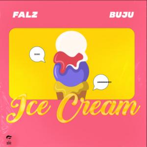 Falz - Ice Cream Ft Buju