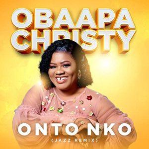 Obaapa Christy – Onto Nko Jazz Remix